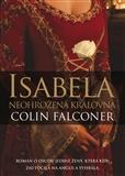 Isabela - Neohrožená královna , Falconer Colin
